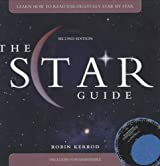 The Star Guide: Learn How To Read the Night Sky Star by Star, 2nd Edition