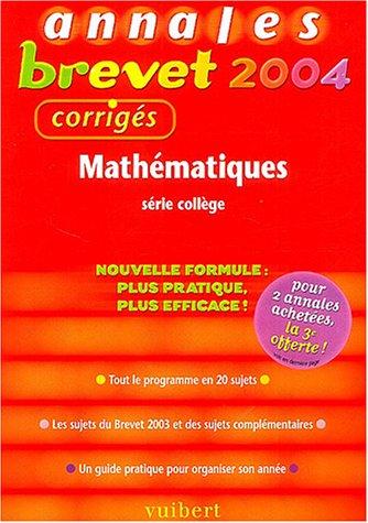 Annales Brevet 2004 : Mathématiques, 3e (Sujets corrigés)