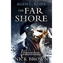 The Far Shore (Agent of Rome): Written by Nick Brown, 2014 Edition, Publisher: Hodder Paperbacks [Paperback]