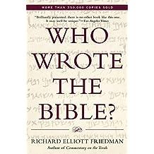 Who Wrote the Bible? by Richard Elliott Friedman (1997-03-21)