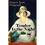 Tender Is the Night (The Original Unabridged 1934 Edition): Autobiographical Novel from the author of The Great Gatsby, The Beautiful and Damned, The Curious ... and Babylon Revisited (English Edition)