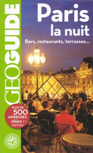 Paris la nuit: Bars, restaurants, terrasses...