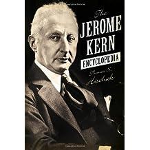 The Jerome Kern Encyclopedia by Thomas S. Hischak (2013-06-06)