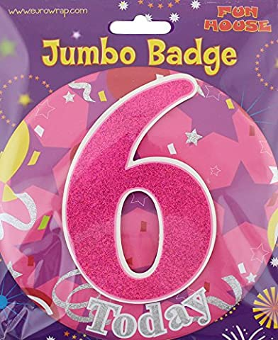 Age 6 Girl Birthday Badge 6th Birthday Badge Jumbo Badge Large Big Badge Fun house