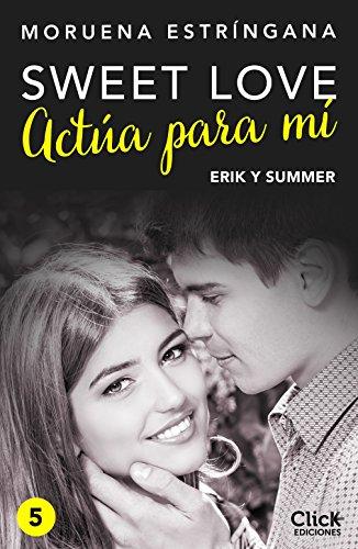 Actúa para mí (New Adult Romántica) por Moruena Estríngana