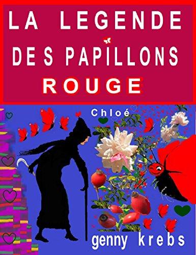 LA LEGENDE DES PAPILLONS ROUGE: Chloé (Il était une fois... le conte déjanté, magique et merveilleux. t. 10)