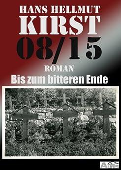 08/15 Bis zum bitteren Ende von [Kirst, Hans Hellmut]
