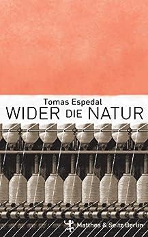 Wider die Natur (suhrkamp taschenbuch) von [Espedal, Tomas]