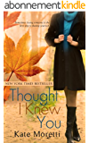 Thought I Knew You (English Edition)