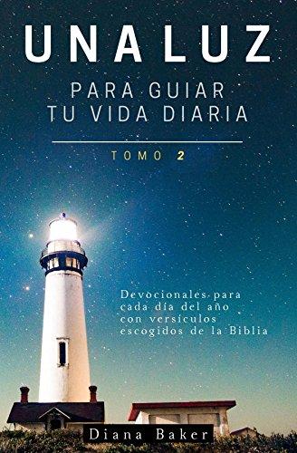 Una Luz Para Guiar Tu Vida - Tomo 2: Devocionales para cada día del año con versículos escogidos de la Biblia (Devocionales Cristianos) por Samuel Bagster