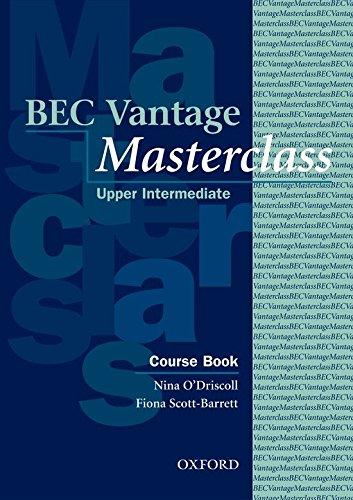 BEC Vantage Masterclass: Business English Certificates . Vantage Masterclass. Course Book (Bec Masterclass) por Fiona Scott-Barrett