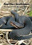 Reptilien bestimmen: Eier, Jungtiere,...
