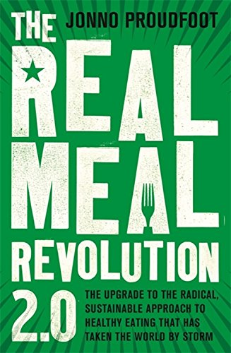 the-real-meal-revolution-20-the-upgrade-to-the-radical-sustainable-approach-to-healthy-eating-that-h