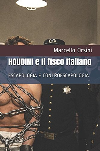 HOUDINI e il fisco italiano: ESCAPOLOGIA E CONTROESCAPOLOGIA