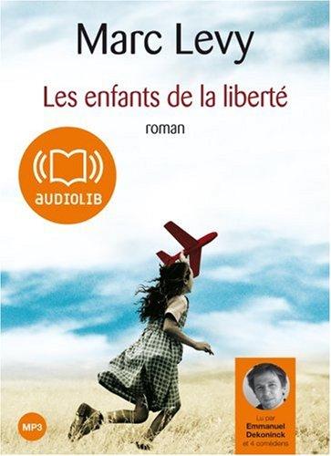 Les enfants de la liberté avec 1 CD audio MP3 - Marc Levy