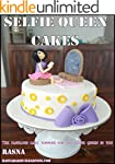 SELFIE QUEEN CAKES: The Fabulous cake...
