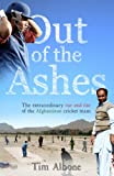 Out of the Ashes: The Remarkable Rise and Rise of the Afghanistan cricket team