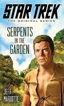 Star Trek: The Original Series: Serpents in the Garden (English Edition) von [Mariotte, Jeff]