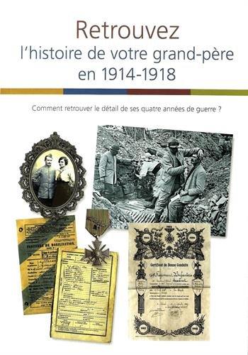 Retrouvez l'histoire de votre grand-père en 1914-1918