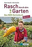 Rasch durch den Garten: Das NDR-Gartenbuch – Band 2