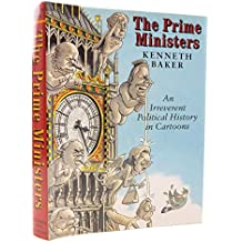 Prime Ministers: An Irreverent Political History in Cartoons