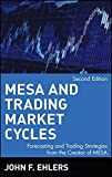 MESA and Trading Market Cycles: Forecasting and Trading Strategies from the Creator of MESA (Wiley Trading Series)