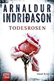 Todesrosen: Erlendur Sveinssons 2. Fall - Arnaldur Indriðason