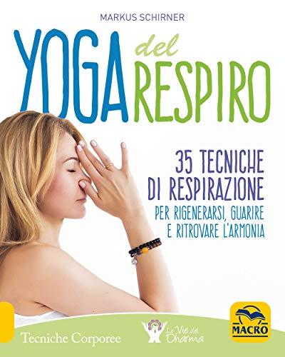 Photo Gallery yoga del respiro. 35 tecniche di respirazione per rigenerarsi, guarire e ritrovare l armonia