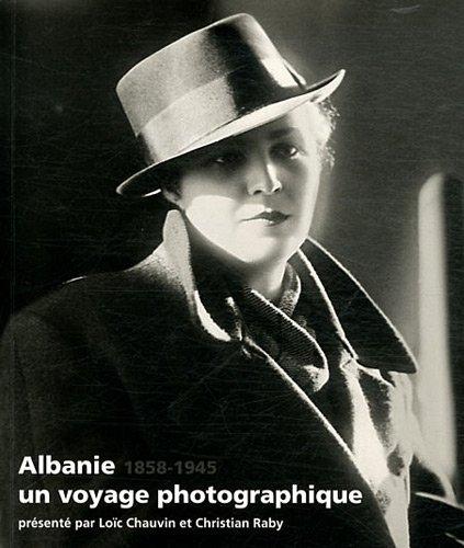 Albanie, un voyage photographique, 1858-1945 par Loïc Chauvin