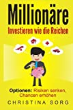 Milionäre: Investieren wie die Reichen - Optionen: Risiken senken, Chancen erhöhen