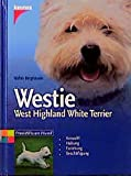 Westie: West Highland White Terrier (Praxiswissen Hund)