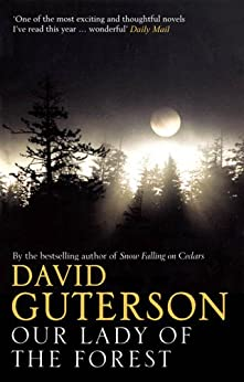 Our Lady of the Forest by [Guterson, David]