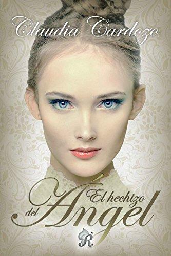 El hechizo del ángel (Romantic Ediciones) de [Cardozo, Claudia]