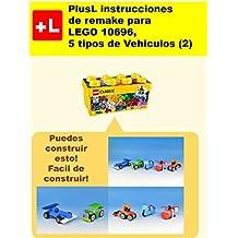PlusL instrucciones de remake para LEGO 10696,5 tipos de Vehiculos (2): Usted puede construir 5 tipos de Vehiculos (2) de sus propios ladrillos (Spanish Edition)
