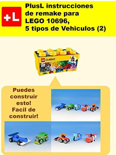 PlusL instrucciones de remake para LEGO 10696,5 tipos de Vehiculos (2): Usted puede construir 5 tipos de Vehiculos (2) de sus propios ladrillos