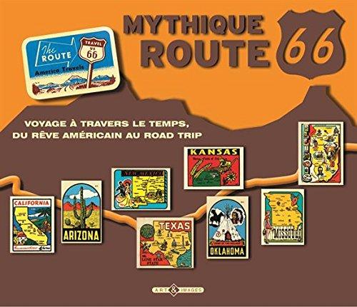 Descargar Libro Mythique route 66 : Voyage à travers le temps, du rêve américain au road trip de Art & images