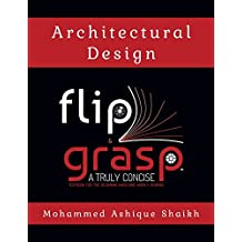 Architectural Design - Flip & Grasp: A truly concise textbook for the designing hard and hardly reading