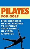 Pilates For Golf - 5 Exercises In 5 Minutes To Improve Your Game