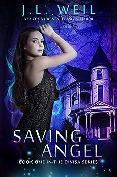 Saving Angel (Divisa Book 1) by [Weil, J.L.]