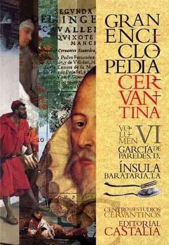 GRAN ENCICLOPEDIA CERVANTINA. Volumen VI.  García de Paredes, D. - Ínsula Barataria, La.