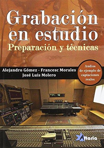 GRABACIÓN EN ESTUDIO: PREPARACIÓN Y TÉCNICAS por ALEJANDRO GÓMEZ FERRERAS