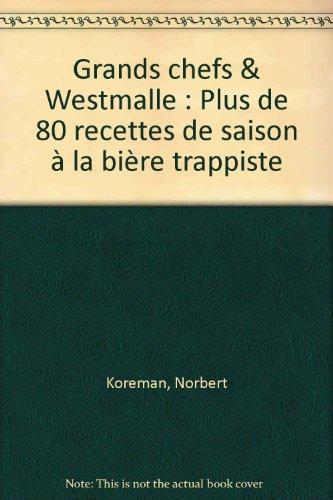 grands-chefs-westmalle-plus-de-80-recettes-de-saison-a-la-biere-trappiste