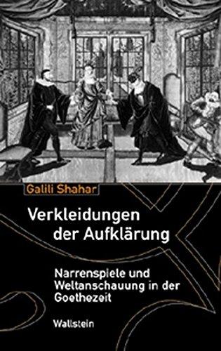 Verkleidungen der Aufklärung. Narrenspiele und Weltanschauung in der (Geschichte Kostüme Der Theater)