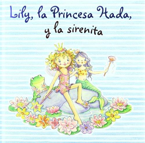 Lily, la Princesa Hada, y la sirenita (Castellano - A Partir De 3 Años - Personajes - Lily, La Princesa Hada)