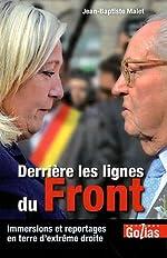Derrière les lignes du Front - Immersions et reportages en terre d'extrême-droite de Jean-Baptiste MALET