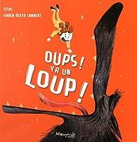 Oups ! Y a un loup ! par Fabien Öckto Lambert