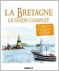 La Bretagne : Le guide complet