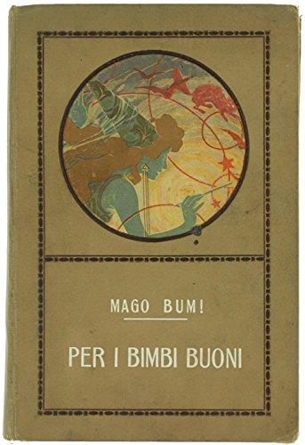 PER I BIMBI BUONI. Fiabe novissime illustrate da 18 disegni di Luca Fornari.