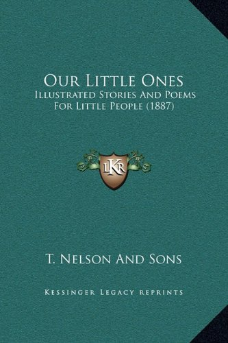 Our Little Ones: Illustrated Stories and Poems for Little People (1887)