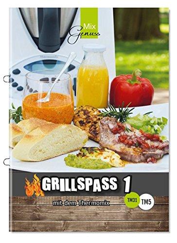 GRILLSPASS mit dem Thermomix: Band 1